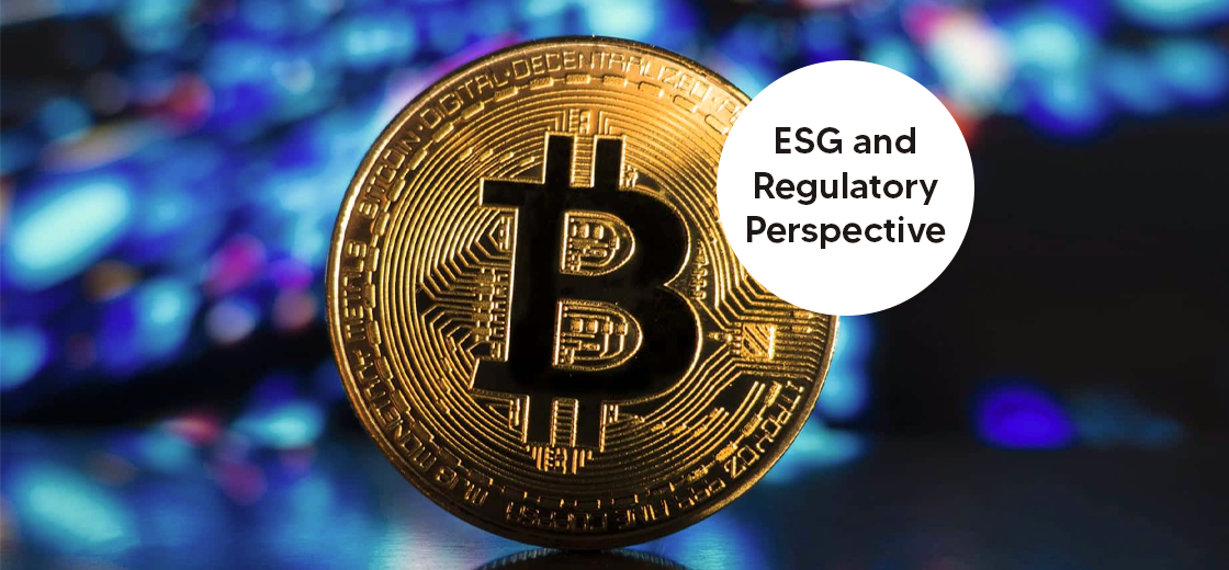 Bitcoin's Long-Term Value in Doubt from ESG and Regulatory Perspective